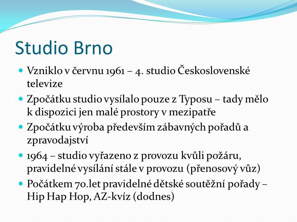 Studio Brno Vzniklo v červnu 1961 – 4. studio Československé televize Zpočátku studio vysílalo pouze z Typosu – tady mělo k dispozici jen malé prostor