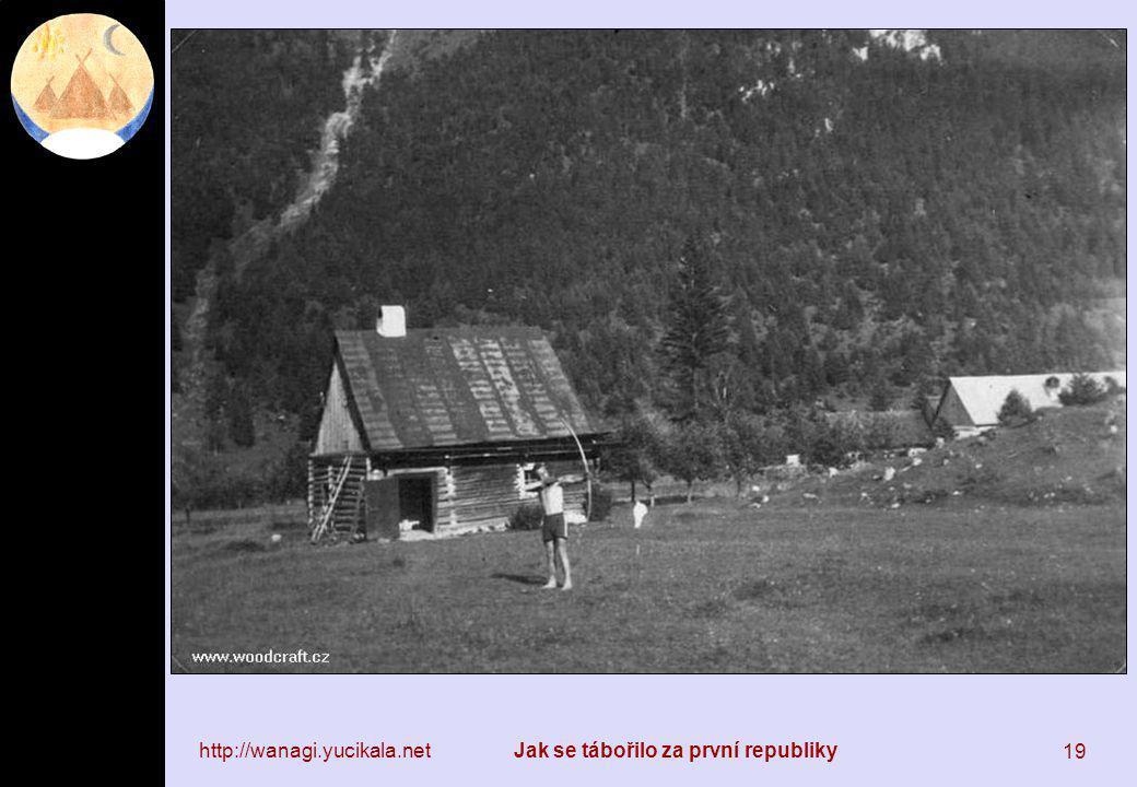 http://wanagi.yucikala.netJak se tábořilo za první republiky 19