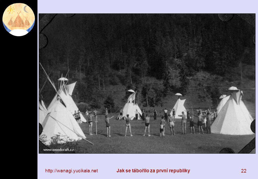 http://wanagi.yucikala.netJak se tábořilo za první republiky 22