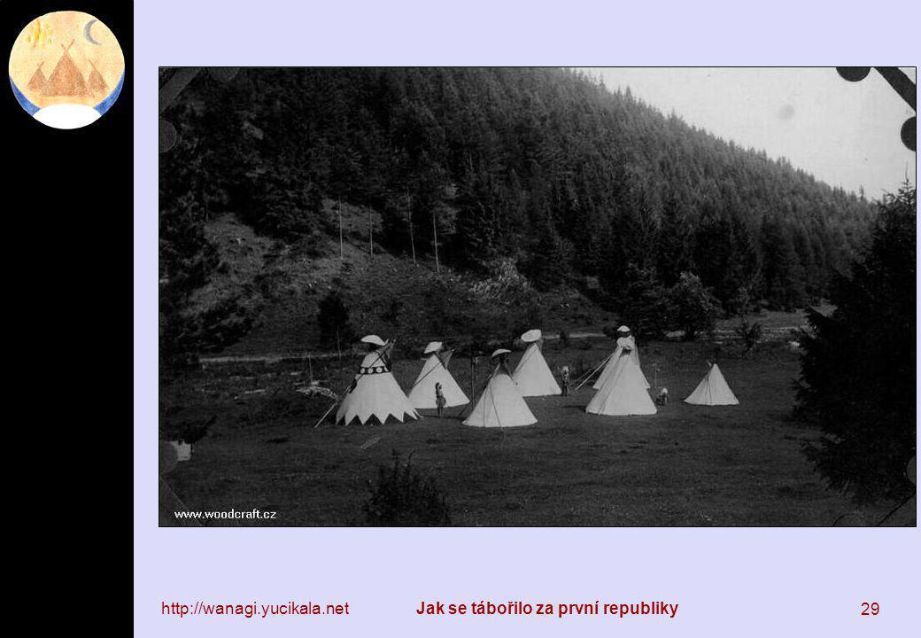 http://wanagi.yucikala.netJak se tábořilo za první republiky 29