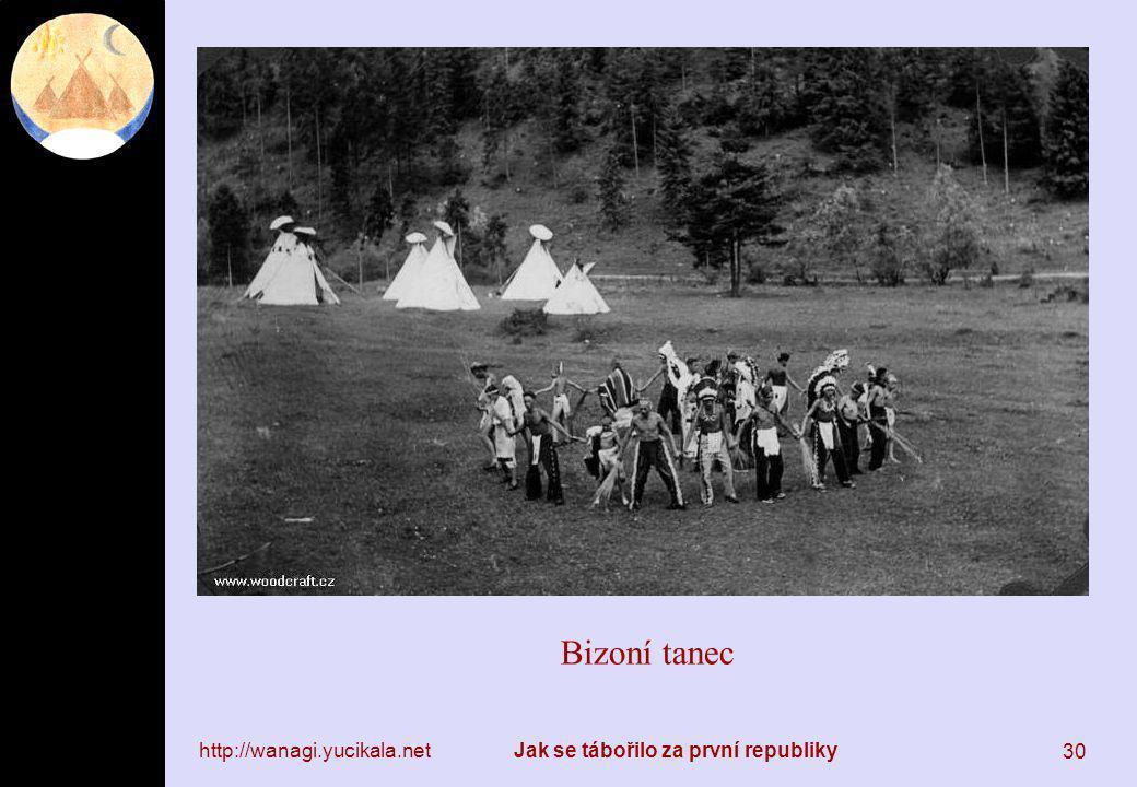 http://wanagi.yucikala.netJak se tábořilo za první republiky 30 Bizoní tanec