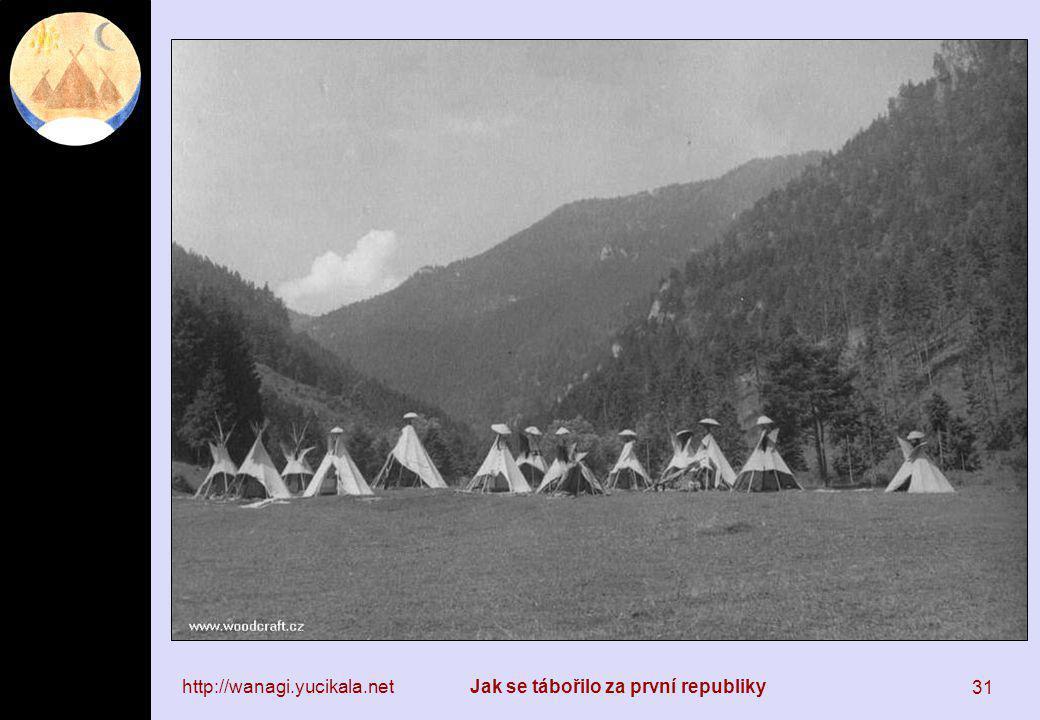 http://wanagi.yucikala.netJak se tábořilo za první republiky 31