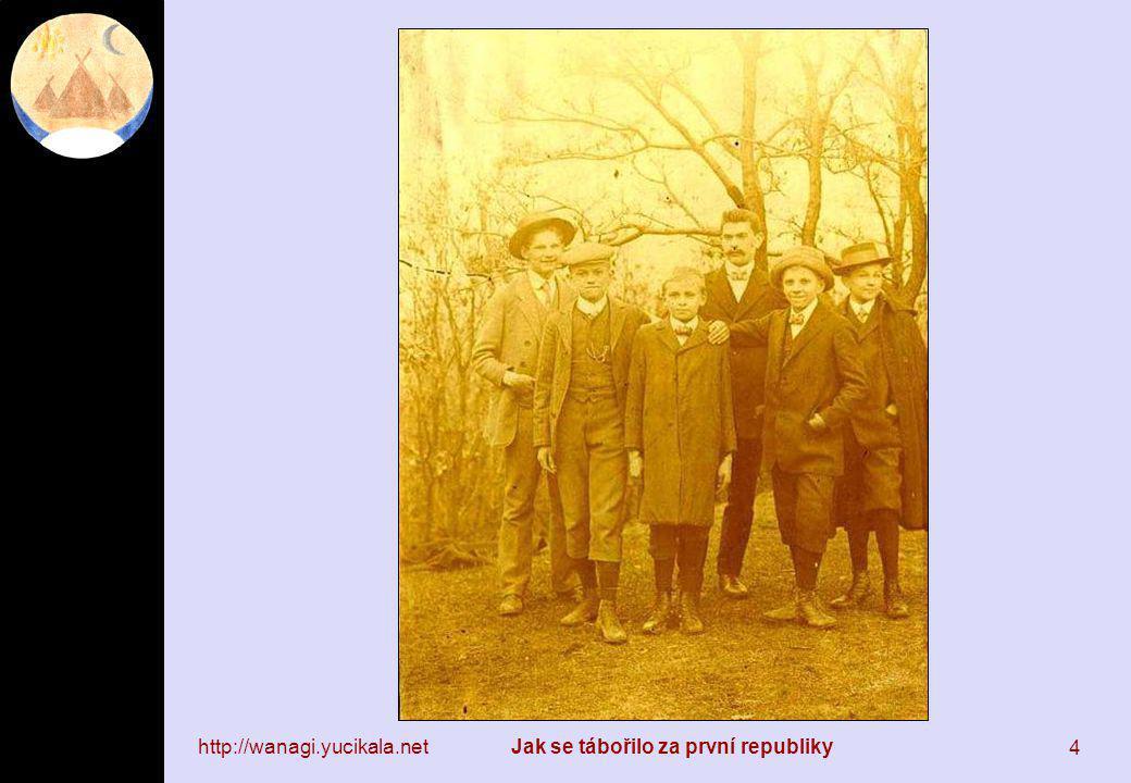 http://wanagi.yucikala.netJak se tábořilo za první republiky 15