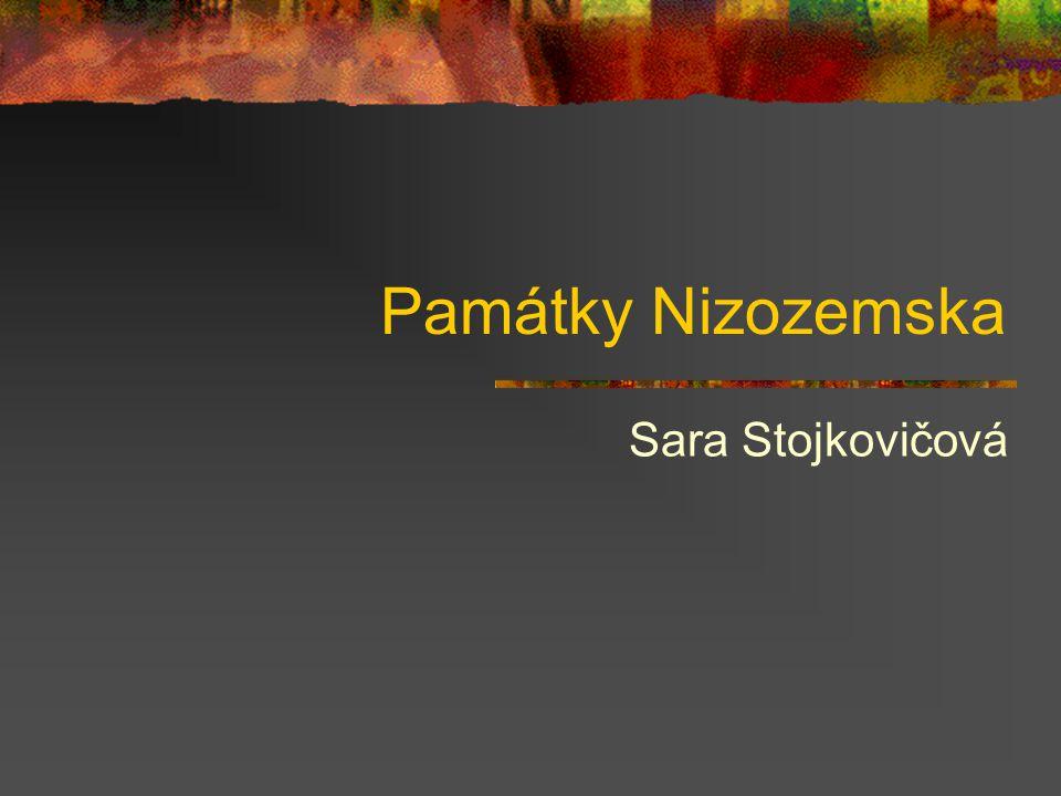 Památky Nizozemska Sara Stojkovičová