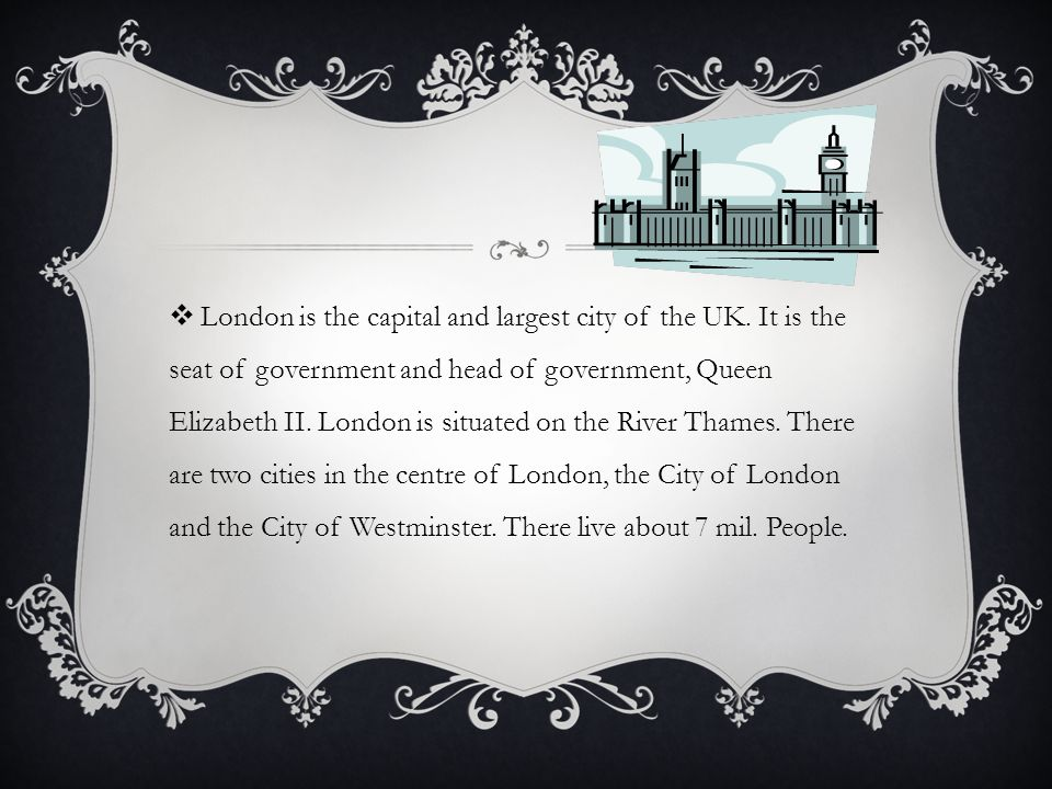  London is the capital and largest city of the UK.