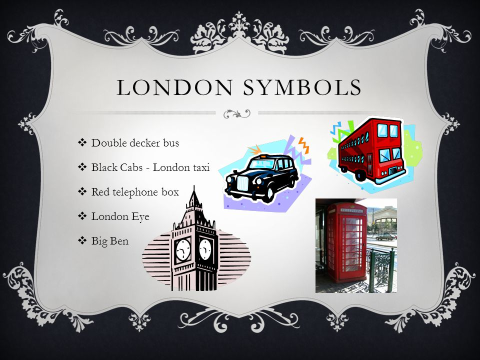 LONDON SYMBOLS  Double decker bus  Black Cabs - London taxi  Red telephone box  London Eye  Big Ben
