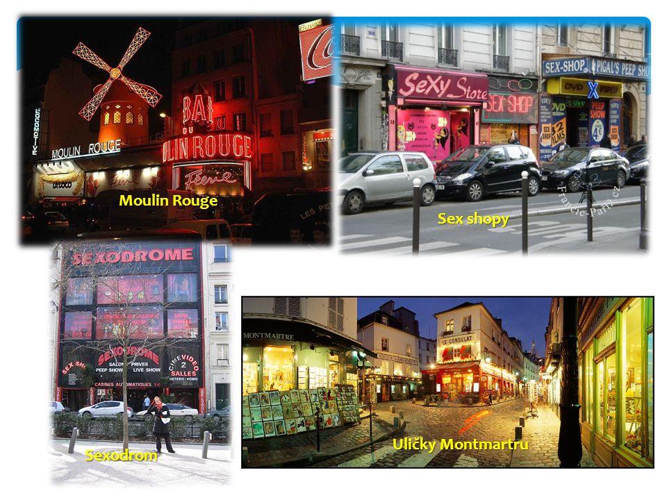 Moulin Rouge Sex shopy Sexodrom Uličky Montmartru Sex shopy