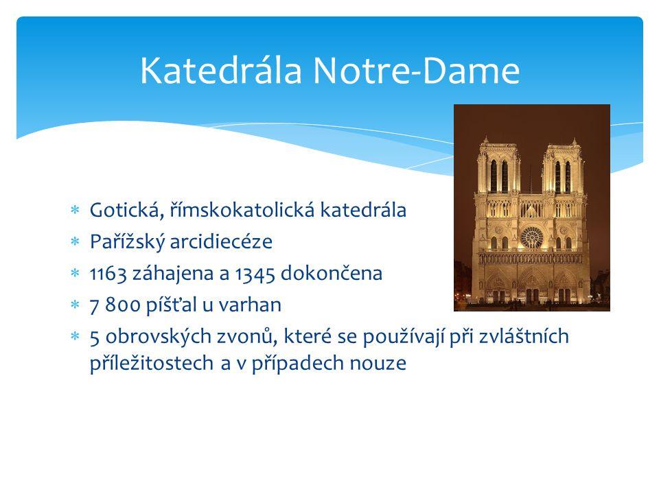 Gotická, římskokatolická katedrála  Pařížský arcidiecéze  1163 záhajena a 1345 dokončena  7 800 píšťal u varhan  5 obrovských zvonů, které se po