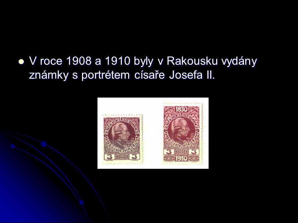 V roce 1908 a 1910 byly v Rakousku vydány známky s portrétem císaře Josefa II. V roce 1908 a 1910 byly v Rakousku vydány známky s portrétem císaře Jos