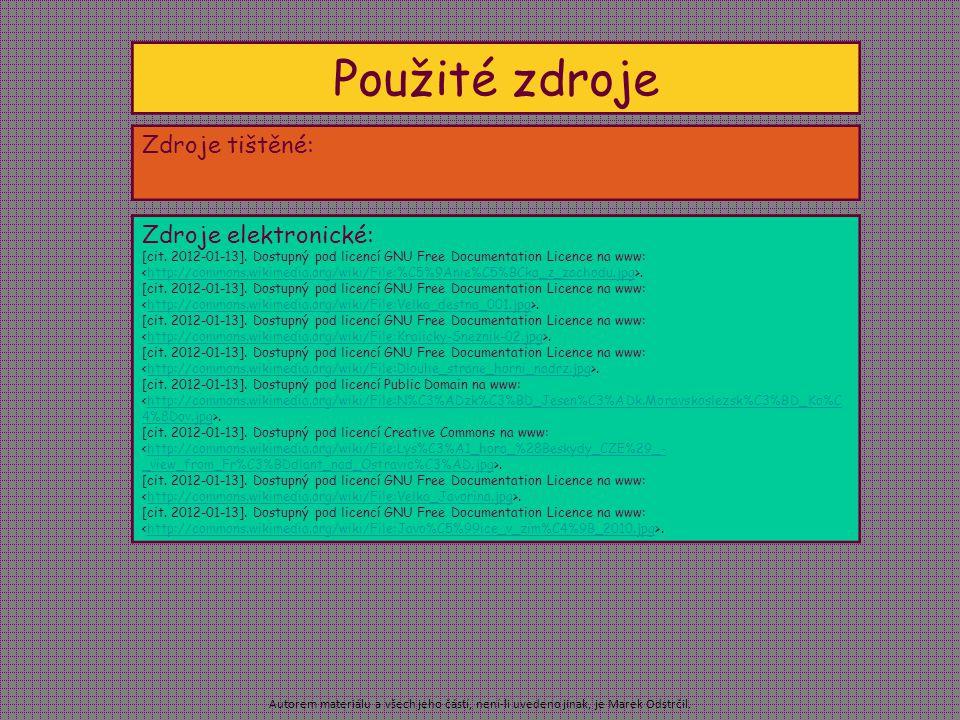 Autorem materiálu a všech jeho částí, není-li uvedeno jinak, je Marek Odstrčil. Použité zdroje Zdroje tištěné: Zdroje elektronické: [cit. 2012-01-13].