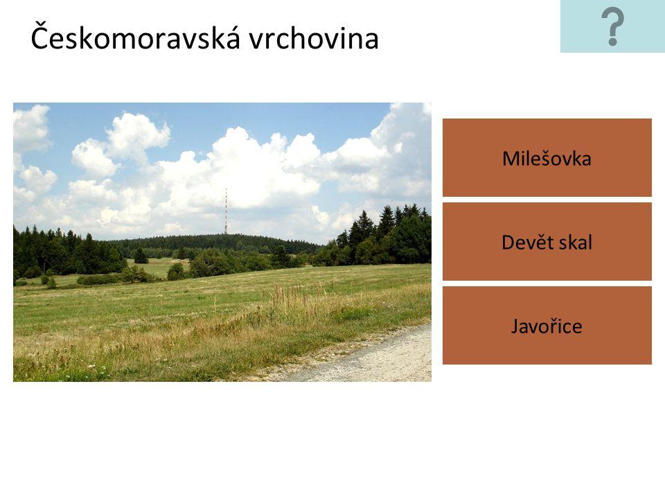 Českomoravská vrchovina Milešovka Javořice Devět skal
