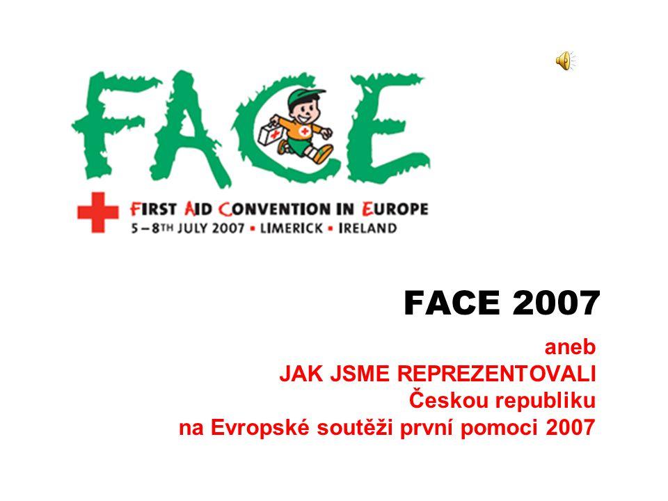 FACE 2007 aneb JAK JSME REPREZENTOVALI Českou republiku na Evropské soutěži první pomoci 2007
