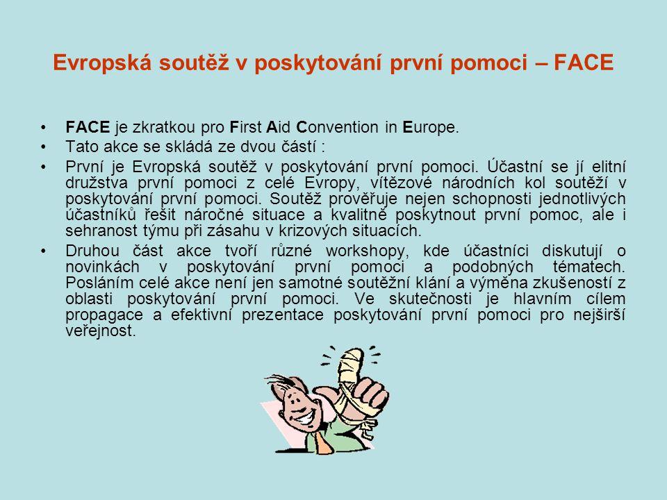 Evropská soutěž v poskytování první pomoci – FACE FACE je zkratkou pro First Aid Convention in Europe.