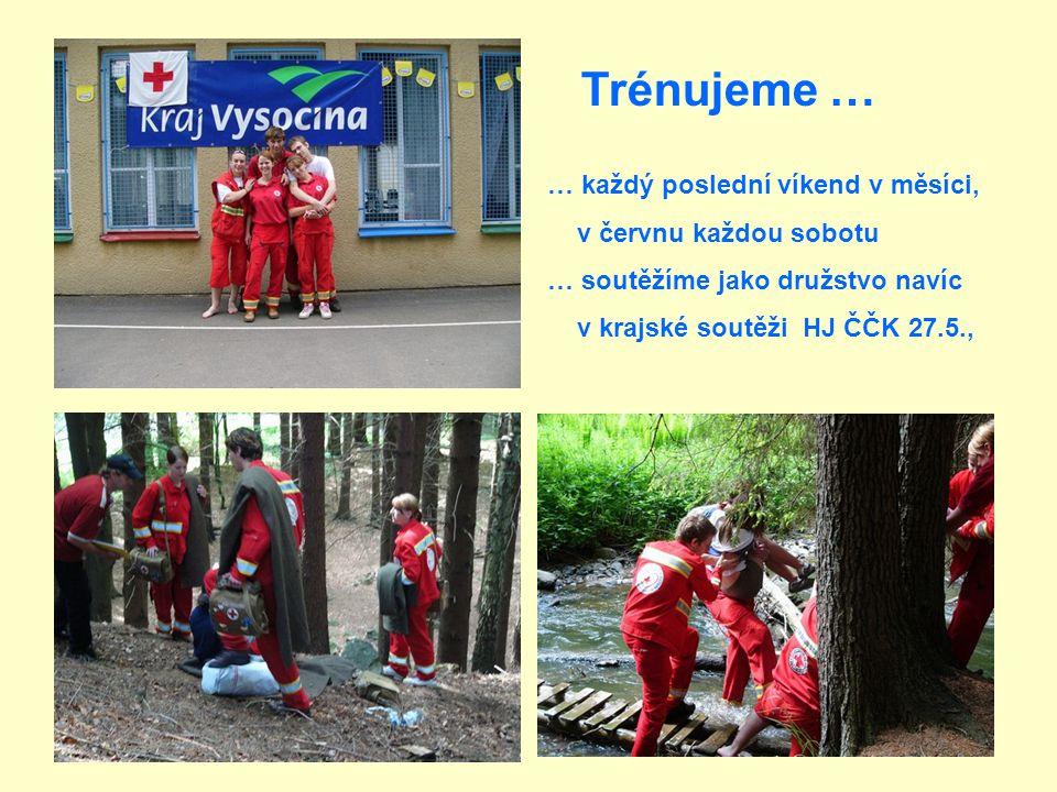 Trénujeme … … každý poslední víkend v měsíci, v červnu každou sobotu … soutěžíme jako družstvo navíc v krajské soutěži HJ ČČK 27.5.,