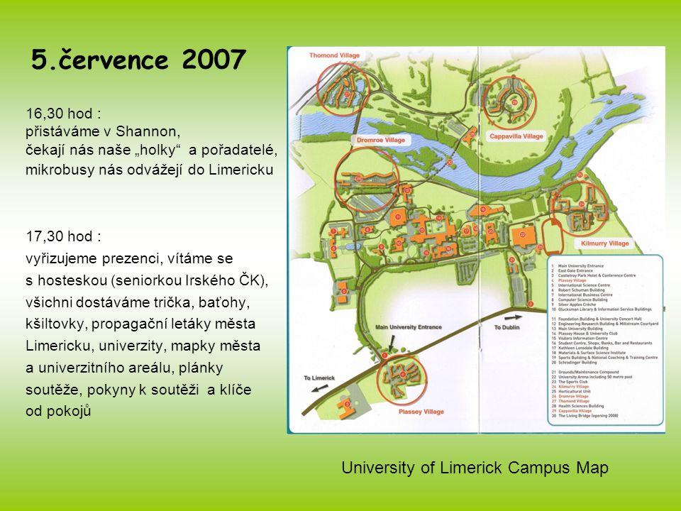 """5.července 2007 17,30 hod : vyřizujeme prezenci, vítáme se s hosteskou (seniorkou Irského ČK), všichni dostáváme trička, baťohy, kšiltovky, propagační letáky města Limericku, univerzity, mapky města a univerzitního areálu, plánky soutěže, pokyny k soutěži a klíče od pokojů 16,30 hod : přistáváme v Shannon, čekají nás naše """"holky a pořadatelé, mikrobusy nás odvážejí do Limericku University of Limerick Campus Map"""