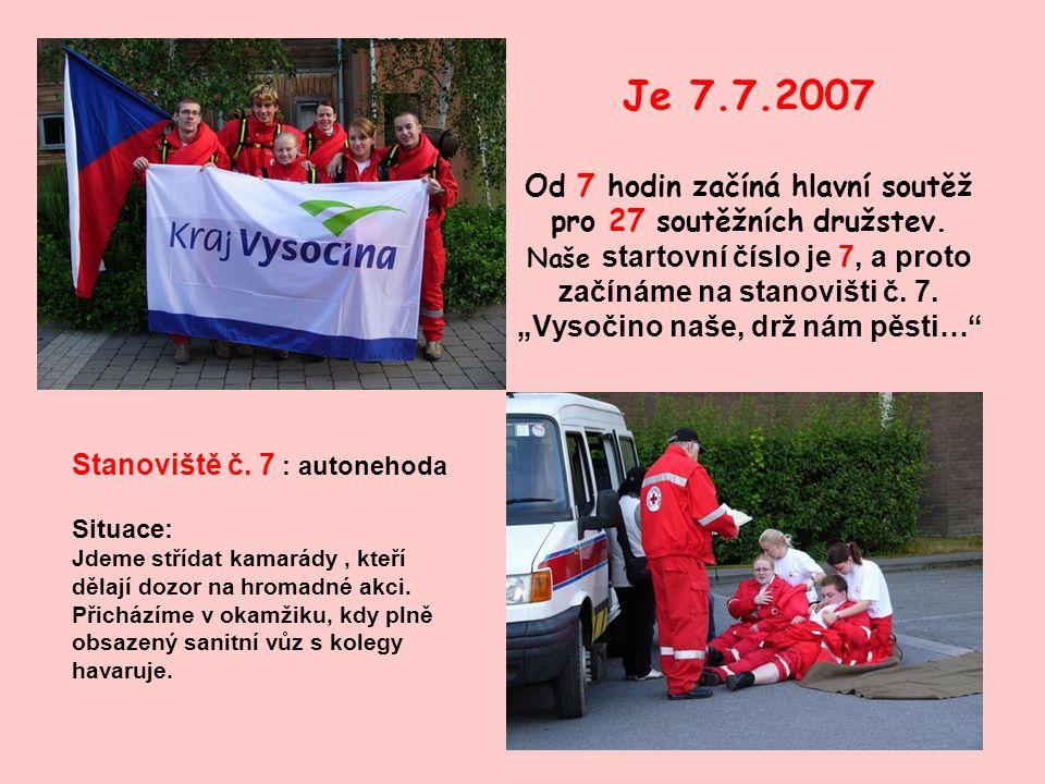 Je 7.7.2007 Od 7 hodin začíná hlavní soutěž pro 27 soutěžních družstev.