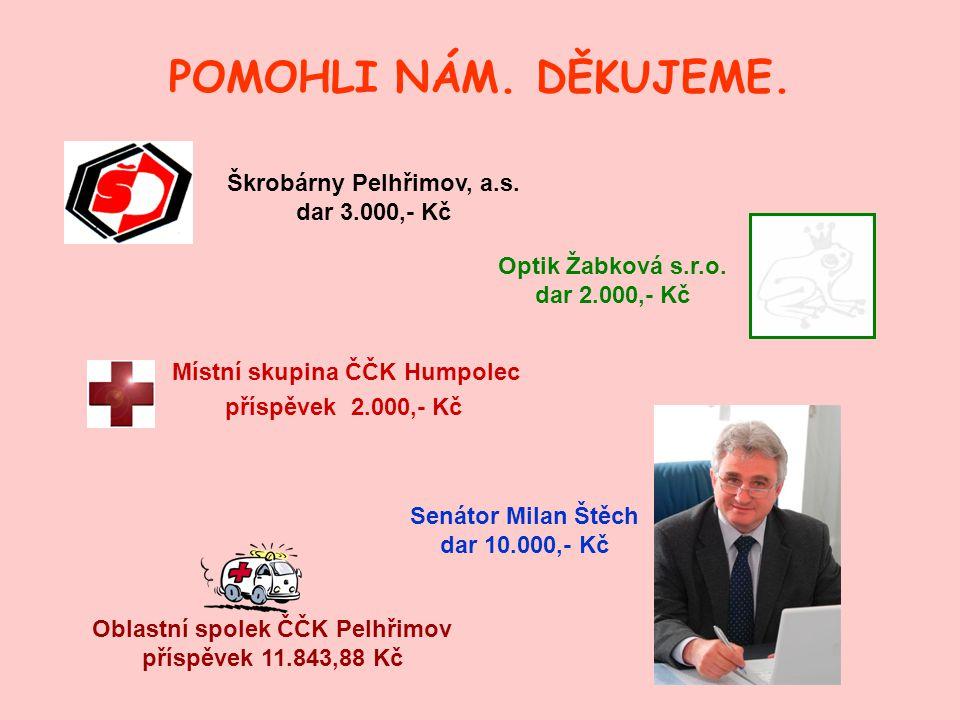 POMOHLI NÁM.DĚKUJEME. Místní skupina ČČK Humpolec příspěvek 2.000,- Kč Škrobárny Pelhřimov, a.s.