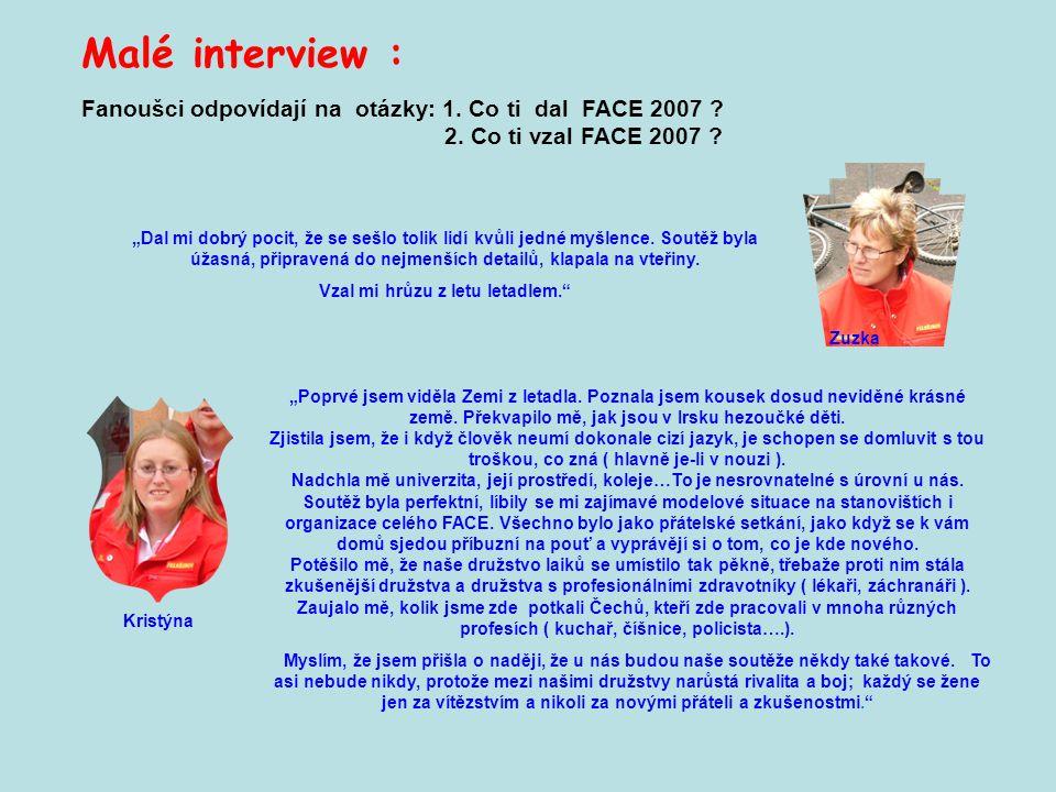 Malé interview : Fanoušci odpovídají na otázky: 1.