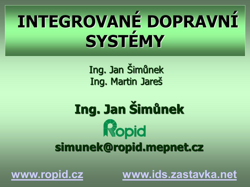 INTEGROVANÉ DOPRAVNÍ SYSTÉMY INTEGROVANÉ DOPRAVNÍ SYSTÉMY Ing.