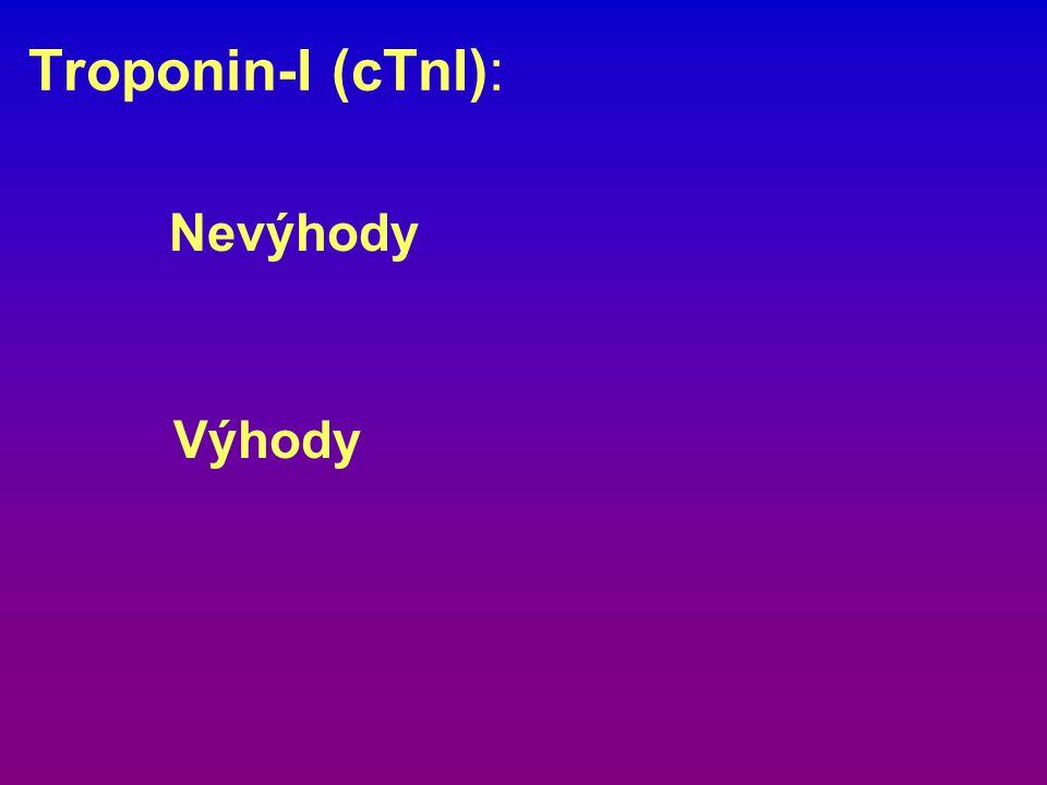 Troponin-I (cTnI): Nevýhody Výhody