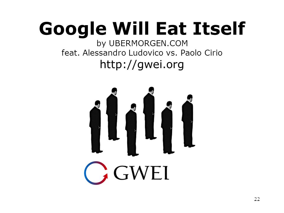 22 Google Will Eat Itself by UBERMORGEN.COM feat. Alessandro Ludovico vs.