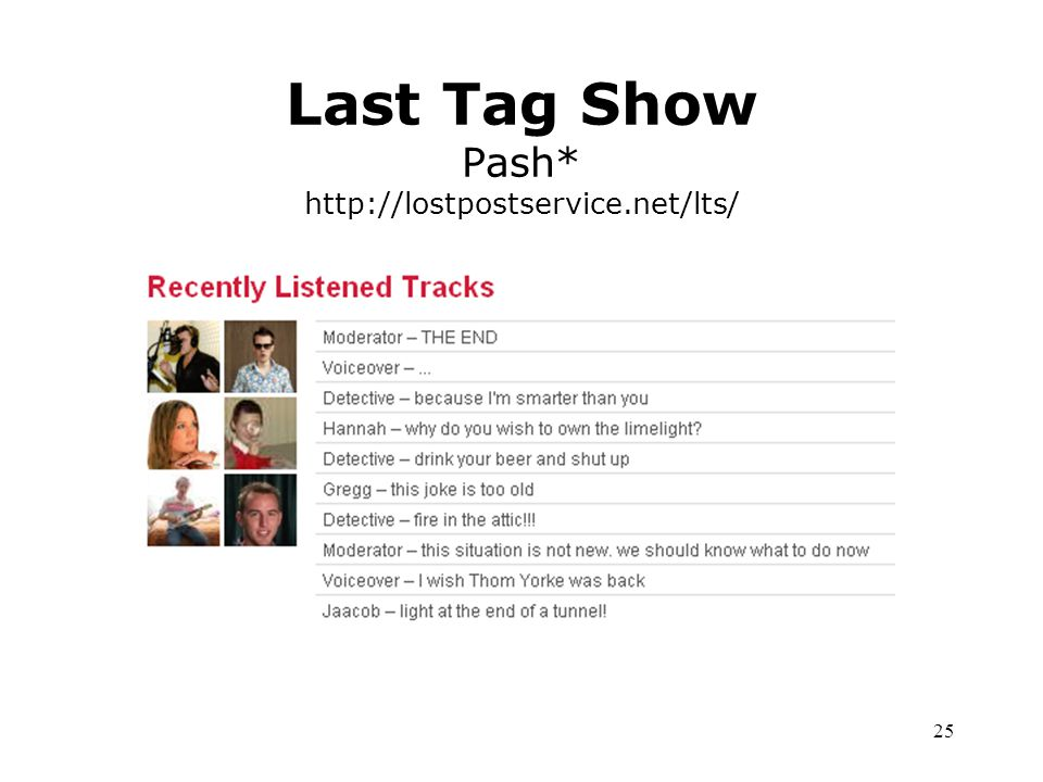 25 Last Tag Show Pash* http://lostpostservice.net/lts/