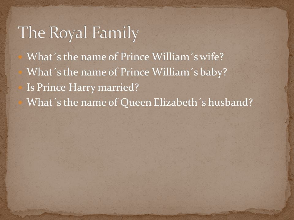 What´s the name of Prince William´s wife. What´s the name of Prince William´s baby.