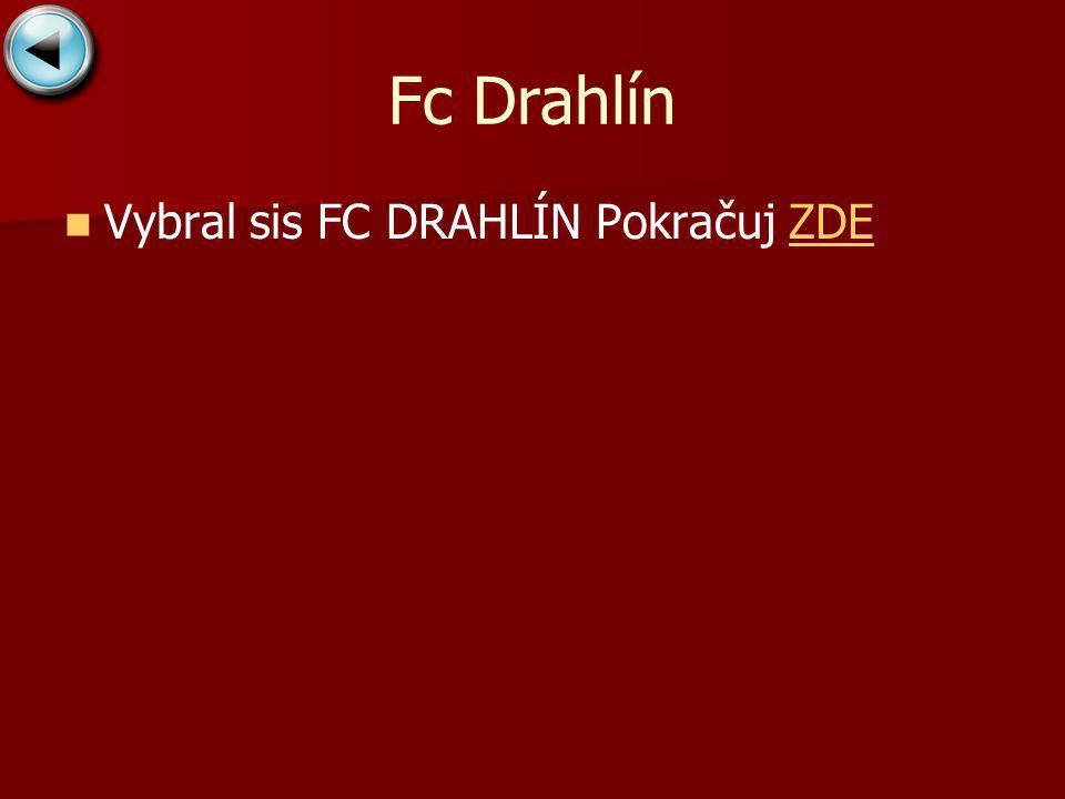Fc Drahlín Vybral sis FC DRAHLÍN Pokračuj ZDEZDE
