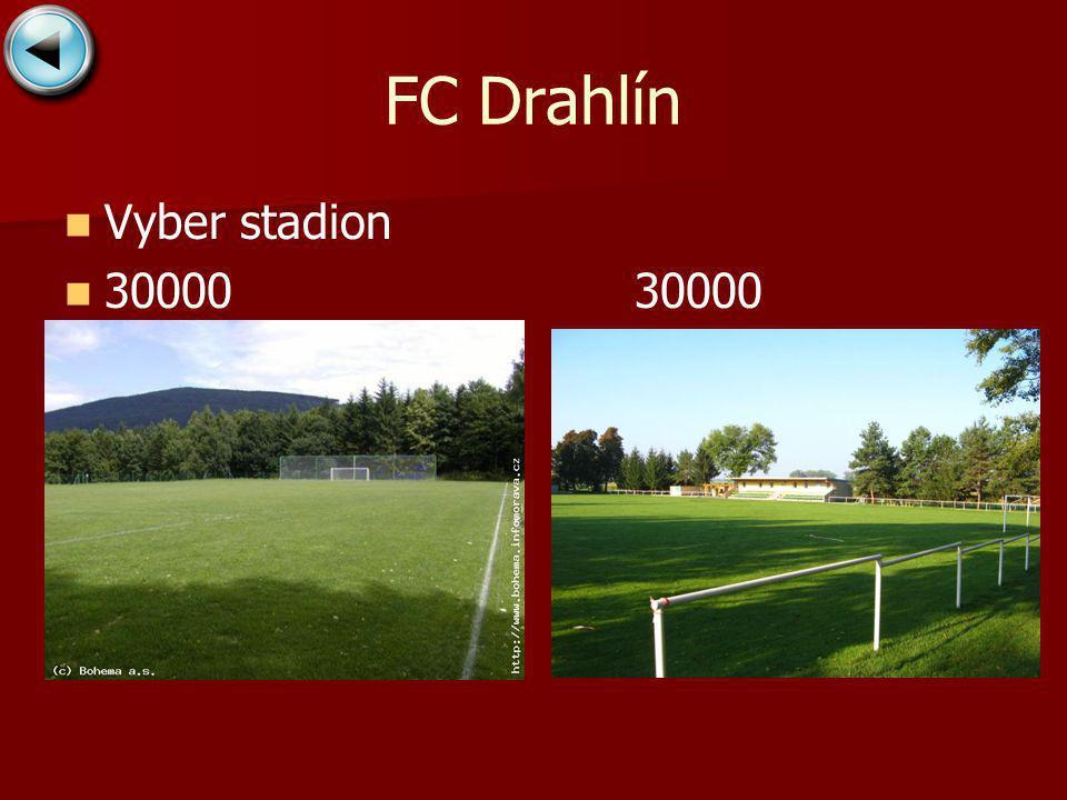 FC Drahlín Vyber stadion 30000 30000