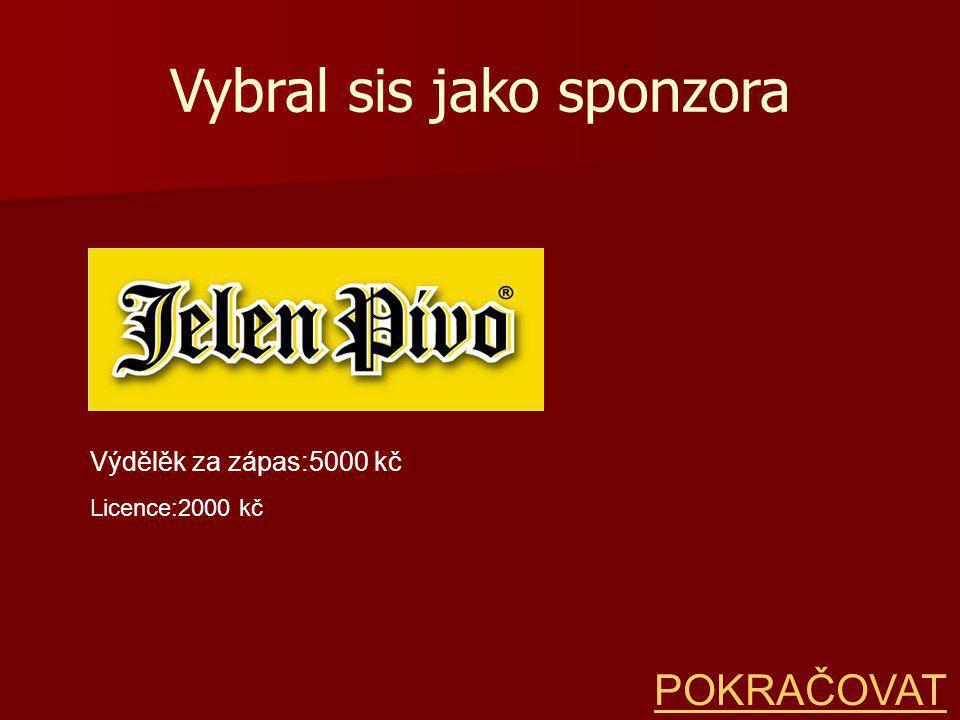 Vybral sis jako sponzora Výdělěk za zápas:5000 kč Licence:2000 kč POKRAČOVAT