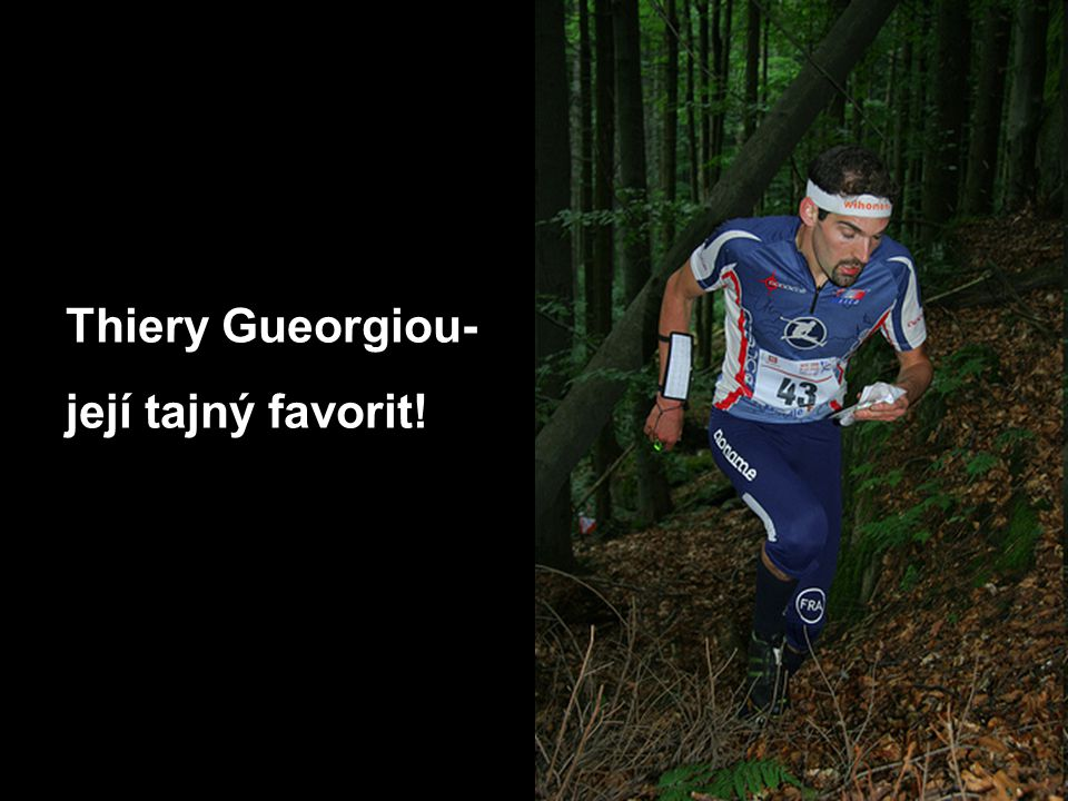 Thiery Gueorgiou- její tajný favorit!
