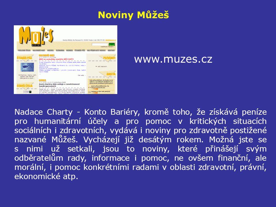 Noviny Můžeš www.muzes.cz Nadace Charty - Konto Bariéry, kromě toho, že získává peníze pro humanitární účely a pro pomoc v kritických situacích sociál