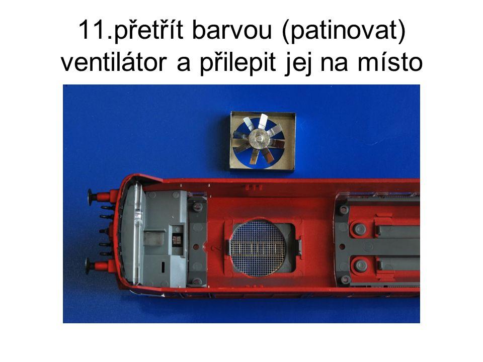 11.přetřít barvou (patinovat) ventilátor a přilepit jej na místo