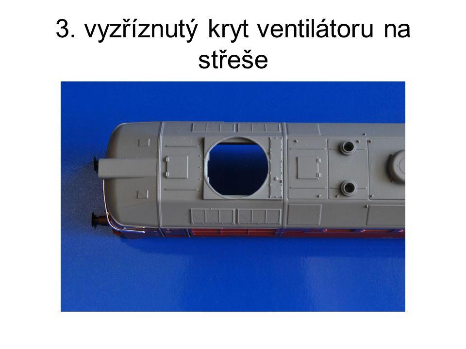 3. vyzříznutý kryt ventilátoru na střeše
