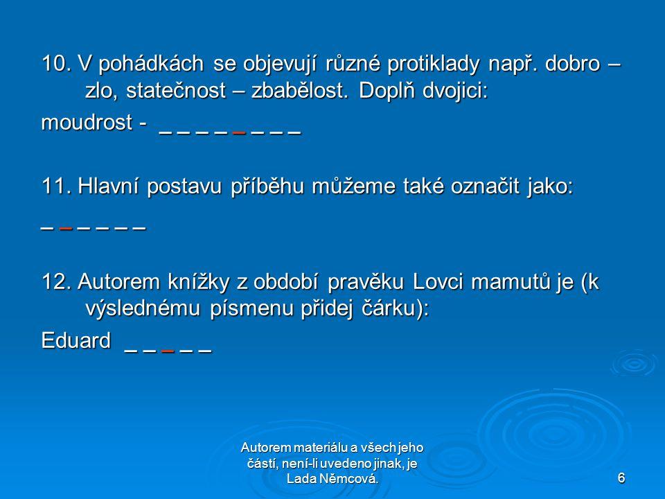 6 10. V pohádkách se objevují různé protiklady např.