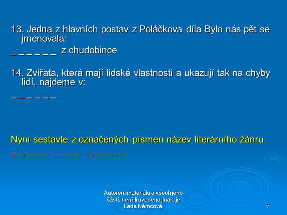 Autorem materiálu a všech jeho částí, není-li uvedeno jinak, je Lada Němcová.8 Řešení 1.