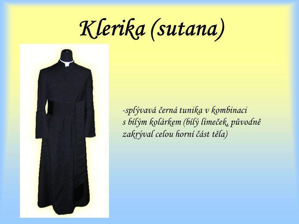 Klerika (sutana) -splývavá černá tunika v kombinaci s bílým kolárkem (bílý límeček, původně zakrýval celou horní část těla)