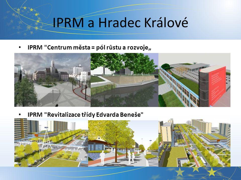 """IPRM a Hradec Králové IPRM Centrum města = pól růstu a rozvoje"""" IPRM Revitalizace třídy Edvarda Beneše"""