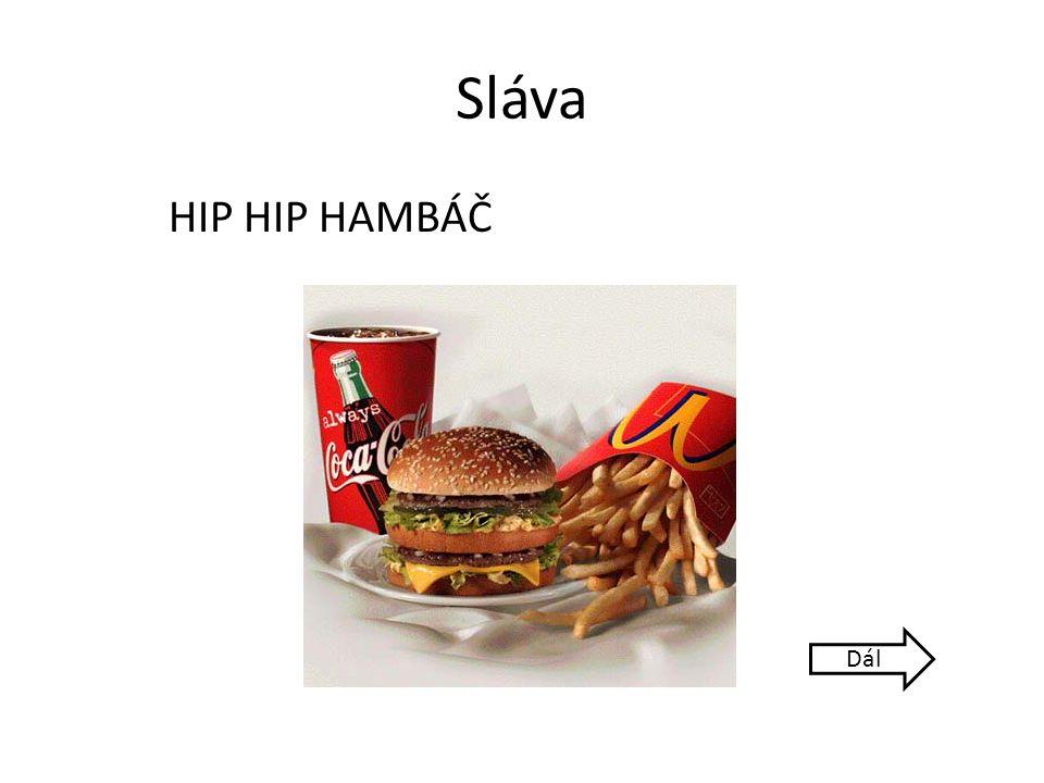 Sláva HIP HIP HAMBÁČ Dál