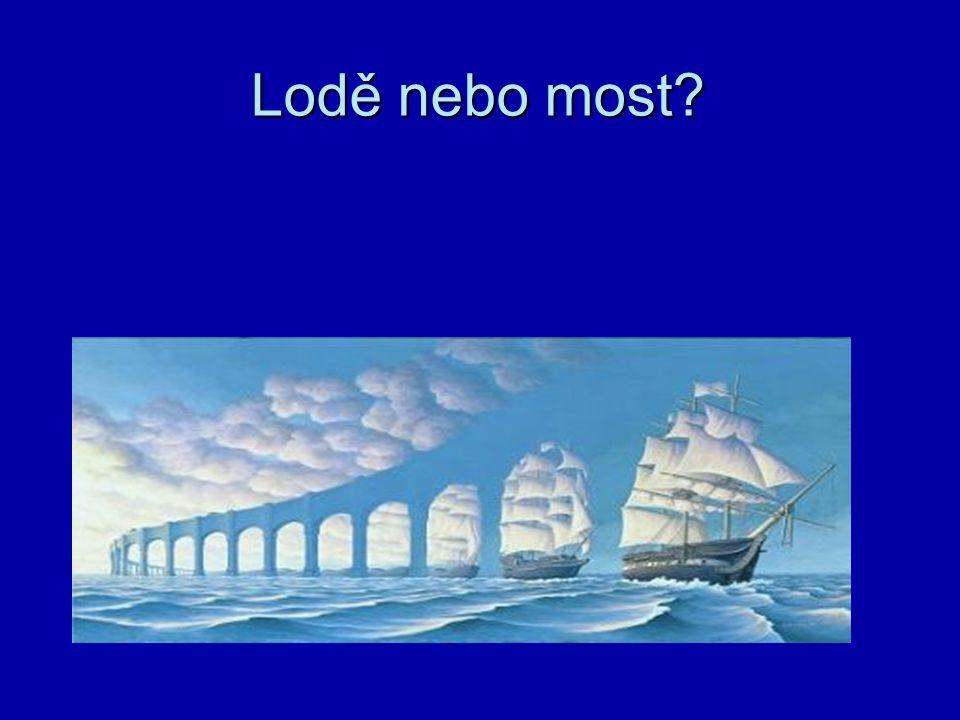 Lodě nebo most?