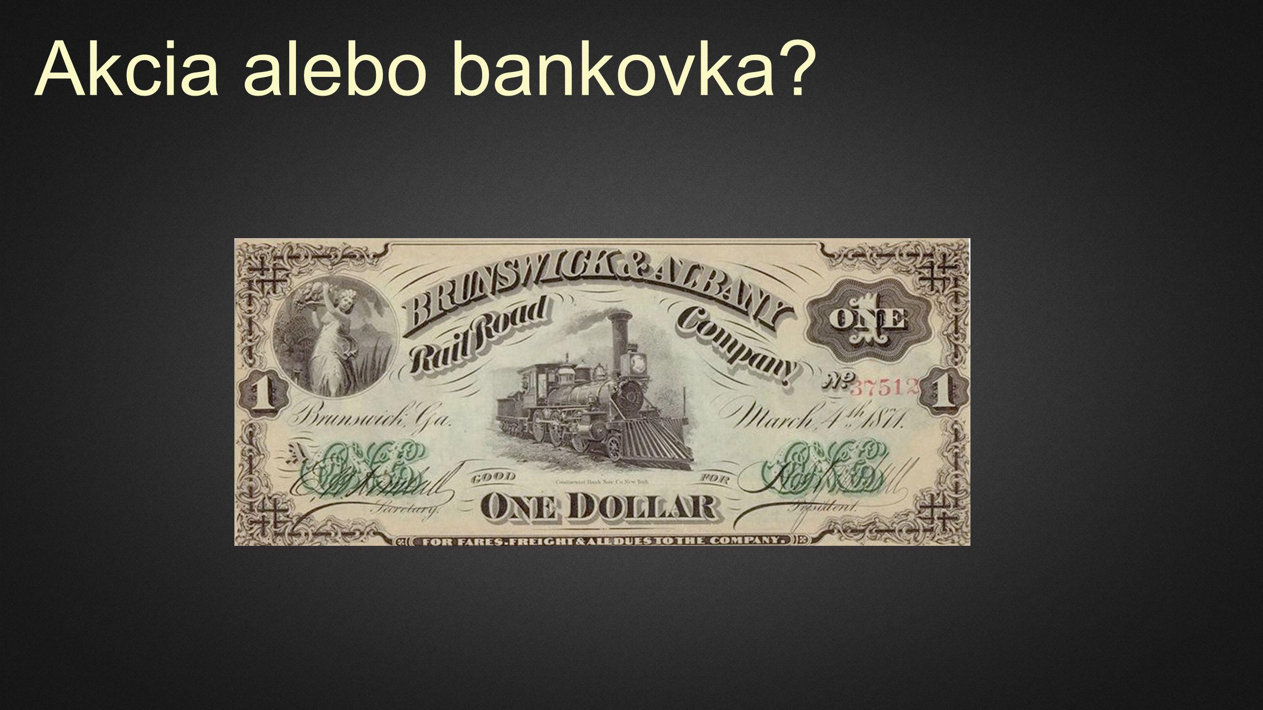 Akcia alebo bankovka?