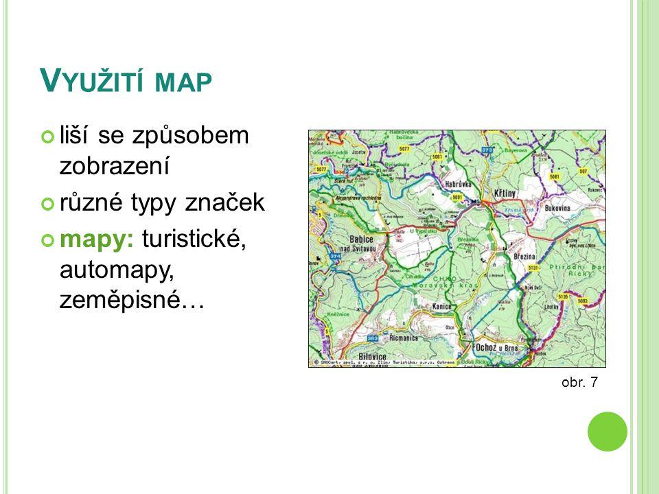 V YUŽITÍ MAP liší se způsobem zobrazení různé typy značek mapy: turistické, automapy, zeměpisné… obr.
