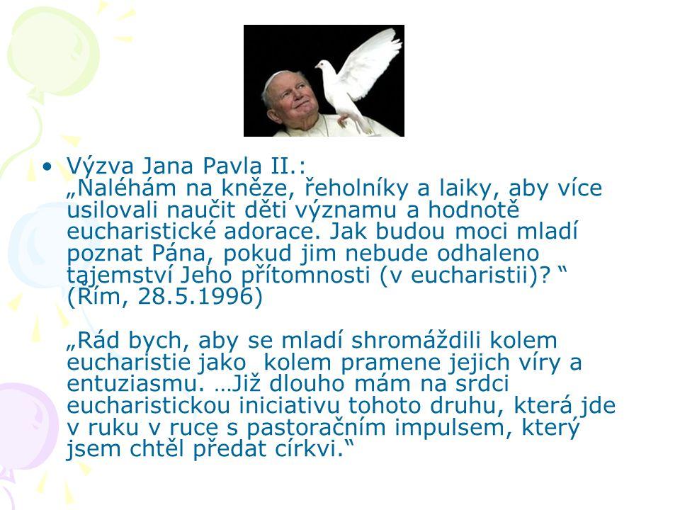 """Výzva Jana Pavla II.: """"Naléhám na kněze, řeholníky a laiky, aby více usilovali naučit děti významu a hodnotě eucharistické adorace. Jak budou moci mla"""