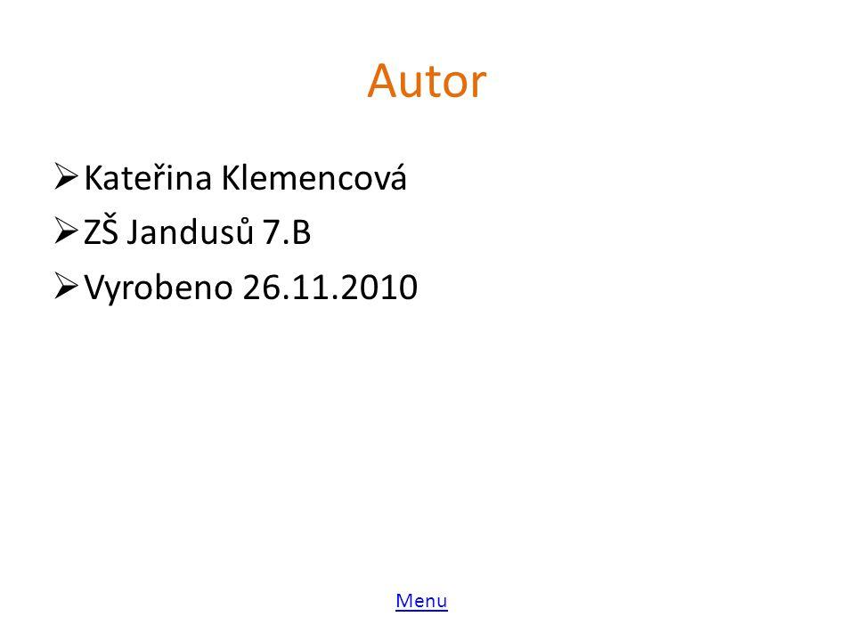  Kateřina Klemencová  ZŠ Jandusů 7.B  Vyrobeno 26.11.2010 Menu