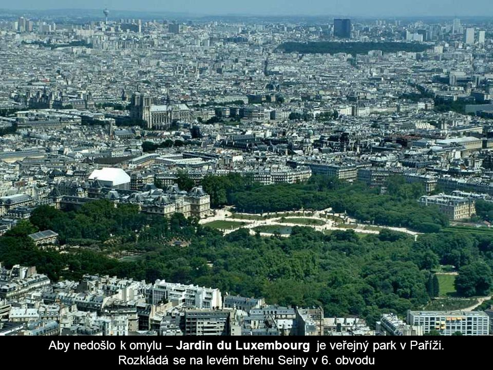 Aby nedošlo k omylu – Jardin du Luxembourg je veřejný park v Paříži.