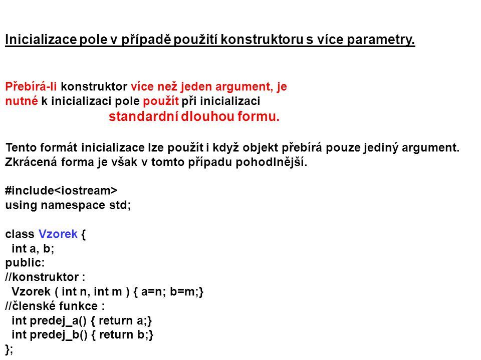 Inicializace pole v případě použití konstruktoru s více parametry. Přebírá-li konstruktor více než jeden argument, je nutné k inicializaci pole použít