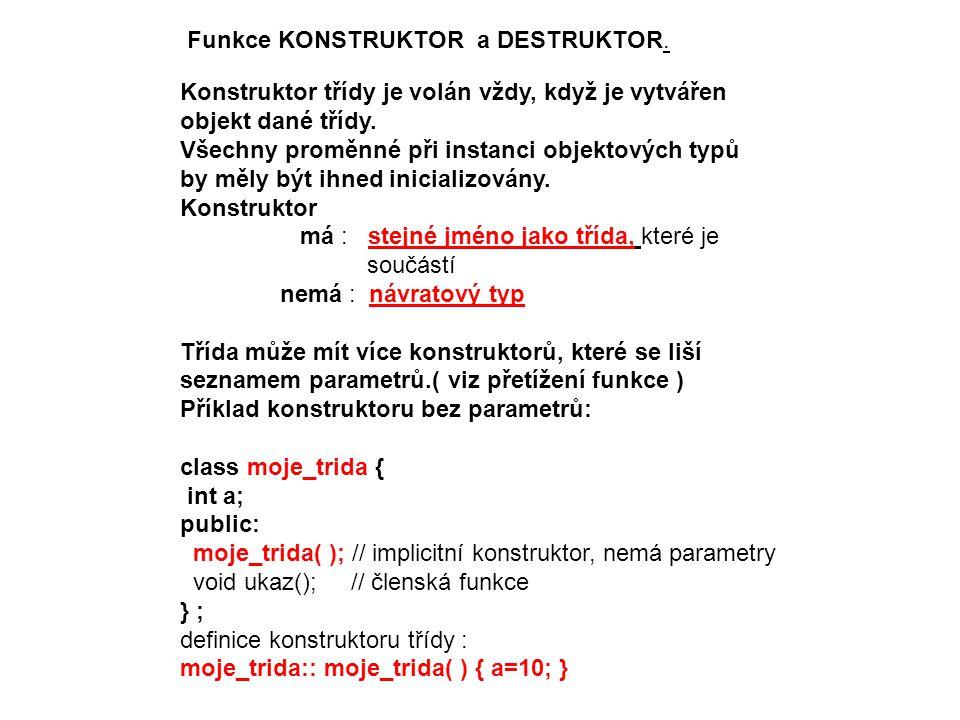 DESTRUKTOR je komplementárním doplňkem konstruktoru.