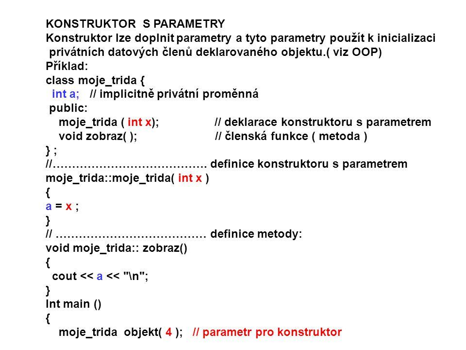 Zápis konstruktoru s parametrem pomocí inicializační části konstruktoru.