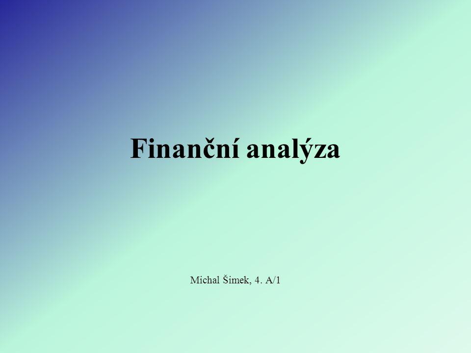 Finanční analýza Michal Šimek, 4. A/1