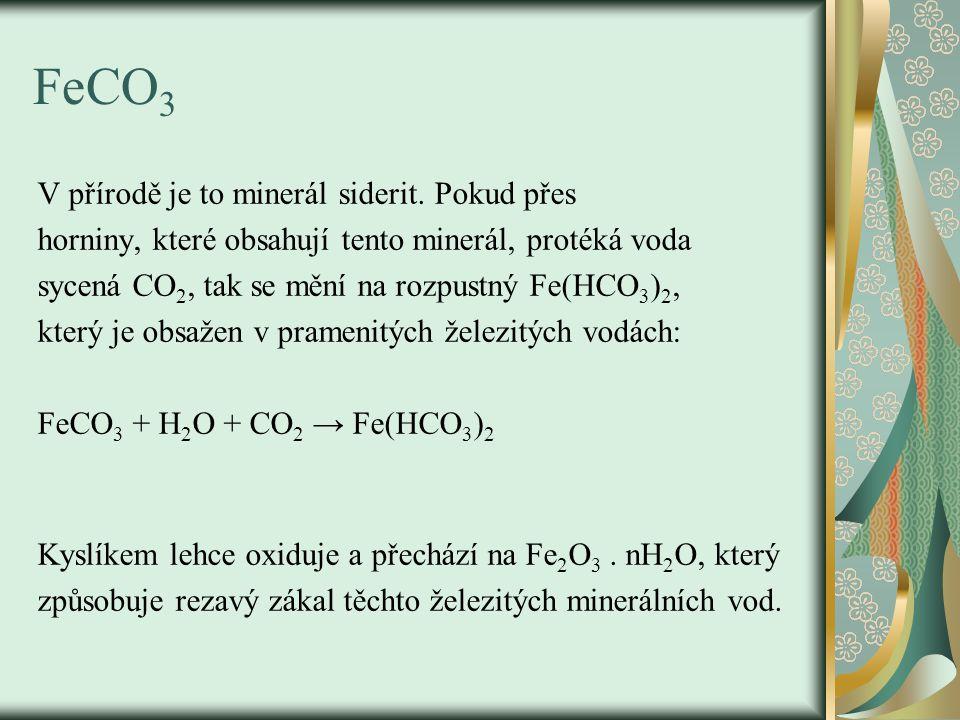 FeCO 3 V přírodě je to minerál siderit.